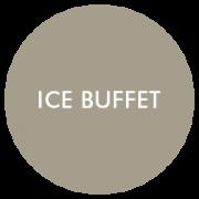 Ice Buffet